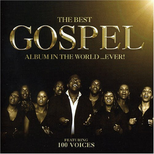 The Best Gospel Album In The World... Ever! by Various Artists (2005-05-26) (Best Gospel Artist In The World)