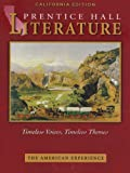 The American Experience: California Edition (Prentice Hall Literature Timeless Voices, Timeless Themes), Na, 0130548073