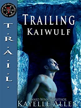 Trailing Kaiwulf (TRAIL: Trace, Rescue, and Identification League Book 1) by [Allen, Kayelle]