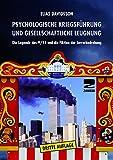 Psychologische Kriegsführung und gesellschaftliche Leugnung: Die Legende des 9/11 und die Fiktion der Terrorbedrohung