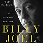 Billy Joel: The Definitive Biography | Fred Schruers
