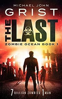 The Last (Zombie Ocean Book 1) by [Grist, Michael John]