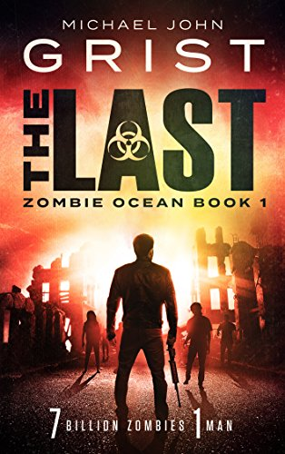The Last (Zombie Ocean Book 1) by [Grist, Michael John]