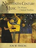 Nineteenth-Century Music : The Western Classical Tradition, Finson, Jon W., 0139271791