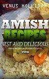 AMISH RECIPES:: Best Amish Recipes Ever - Delicious Amish Recipes of Different Tastes