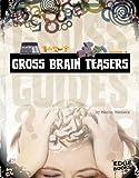 Gross Brain Teasers, Marne Ventura, 142969923X