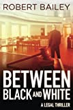 Between Black and White (McMurtrie and Drake Legal Thrillers)