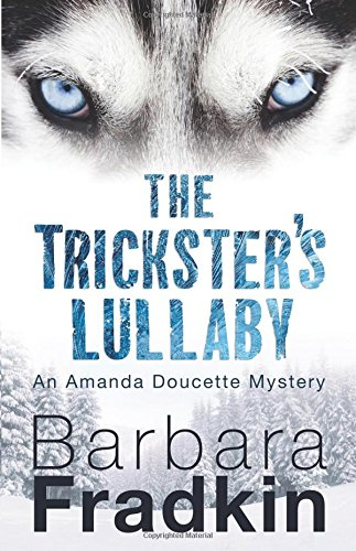 The Trickster's Lullaby: An Amanda Doucette Mystery -