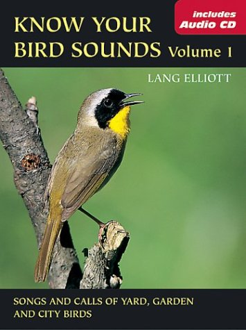 Know Your Bird Sounds, Volume 1: Yard, Garden, and City Birds