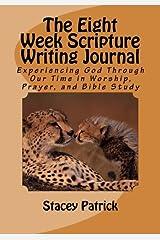 The Eight Week Scripture Writing Journal: (Design #1) Paperback