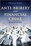 Anti-Bribery and Financial Crime Handbook, Monica Bond, 1119970660