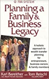 Planning a Family and Business Legacy, Karl R. Bareither, 0972771611