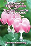 Today's Thoughts and Tomorrow's Promises, Tamara Rahming, 1424160065