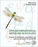 img - for Applied Hierarchical Modeling in Ecology: Analysis of distribution, abundance and species richness in R and BUGS: Volume 1:Prelude and Static Models book / textbook / text book