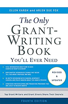 The Only Grant-Writing Book You'll Ever Need (Only Grant Writing Book You'll Ever Need) by [Karsh, Ellen, Fox, Arlen Sue]