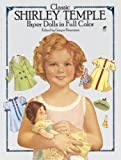 img - for Classic Shirley Temple Paper Dolls in Full Color (Dover Celebrity Paper Dolls) by Grayce Piemontesi (1986-10-01) book / textbook / text book