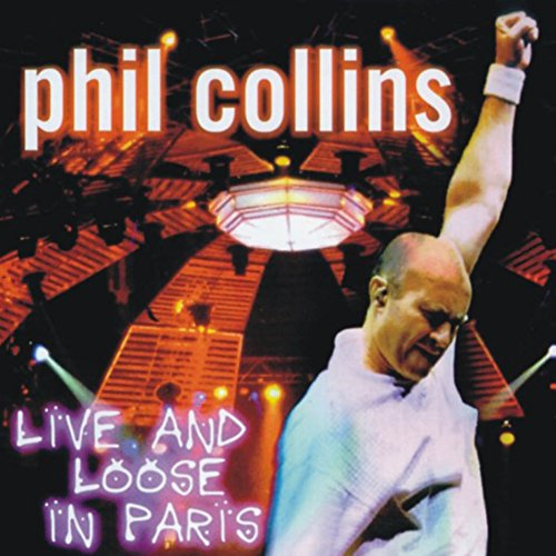 Phil Collins - Phil Collins-Live And Loose In Paris - Zortam Music