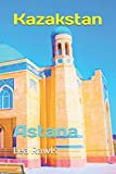 Kazakstan: Astana (Photo Book)