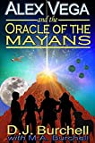 Alex Vega and the Oracle of the Mayans (Alex Vega Series Book 1)