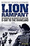 Download Lion Rampant: The Memoirs of an Infantry Officer from D-Day to the Rhineland in PDF ePUB Free Online