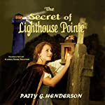 The Secret of Lighthouse Pointe | Patty G. Henderson