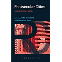 Postsecular Cities: Space, Theory and Practice (Continuum Resources in Religion and Political Culture)