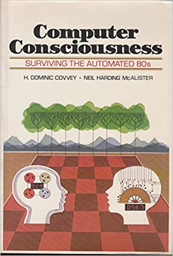 Computer Consciousness: Surviving the Automated 80s (Joy of