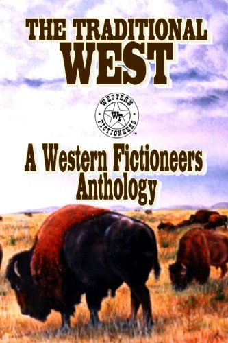 Book: The Traditional West - Anthology of Original Stories by The Western Fictioneers