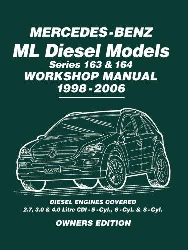 - Mercedes-Benz ML Diesel Models Series 163 & 164 Workshop Manual 1998-2006: Workshop Manual