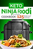 Keto Ninja Foodi Cookbook: 125 Recipes to Lose Weight and Save Your Energy