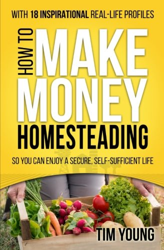 How-to-Make-Money-Homesteading-So-You-Can-Enjoy-a-Secure-Self-Sufficient-Life