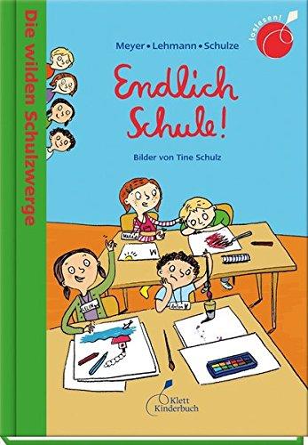Die wilden Schulzwerge - Endlich Schule!: Die wilden Schulzwerge. Band 1