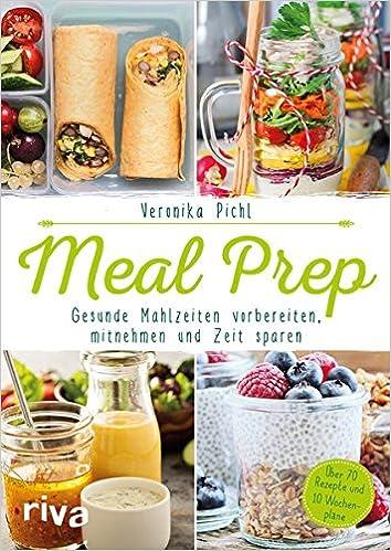 Meal Prep Gesunde Mahlzeiten Vorbereiten Mitnehmen Und Zeit