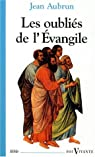 Les oubliés de l'Évangile par Aubrun