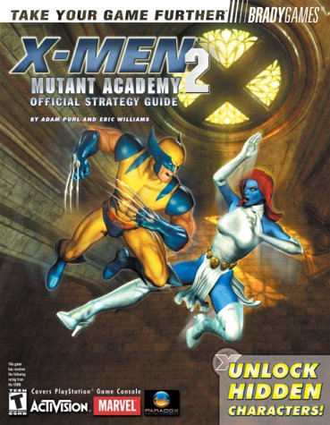 Read Online X-Men: Mutant Academy 2 Official Strategy Guide (Brady Games) pdf epub