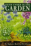 Over under in the Garden, Pat Schories, 0374356777