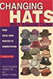 img - for Changing Hats While Managing Change: From Social Work Practice to Administration book / textbook / text book