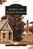 Alfred and Alfred Station, Laurie Lounsberry McFadden, 0738554723