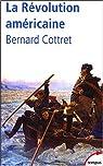 La Révolution américaine : La quête du bonheur 1763-1787 par Cottret