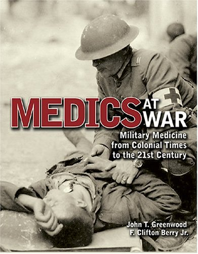 Medics at War: Military Medicine from Colonial Times to the 21st Century