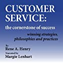 Customer Service: The Cornerstone of Success Audiobook by Rene A. Henry Narrated by Margie Lenhart