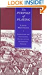 The Purpose of Playing: Shakespeare a...