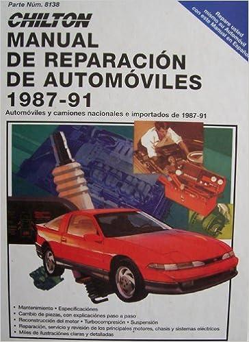 Chilton Manual 1987-1991 [ Espanol, Parte Num. 8138 ] De Reparacion De Automoviles (Y Mantenimiento, Automoviles y camiones nacionales e importados de ...