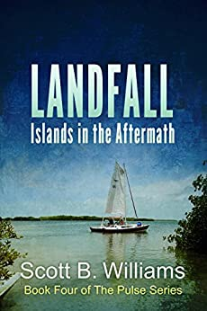 Landfall: Islands in the Aftermath (The Pulse Series Book 4) by [Williams, Scott B.]