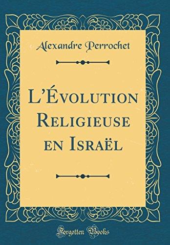 L'Évolution Religieuse en Israël (Classic Reprint) (French Edition)