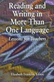 Reading and Writing in More Than One Language : Lessons for Teachers, Elizabeth Franklin, 0939791765