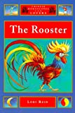 The Rooster (Chinese Horoscopes for Lovers)