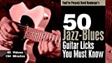 50 Jazz-Blues Licks You MUST Know