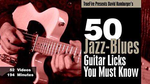 50 Jazz-Blues Licks You MUST Know by TrueFire