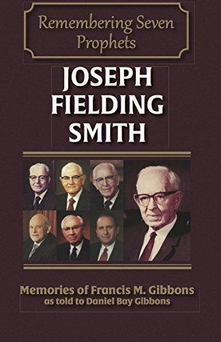Joseph Fielding Smith (Remembering Seven Prophets Book 1)